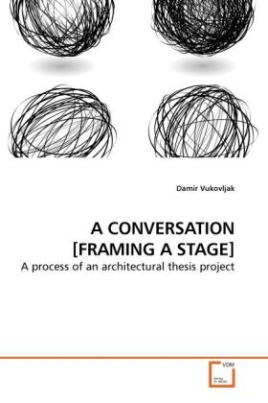 A CONVERSATION [FRAMING A STAGE]