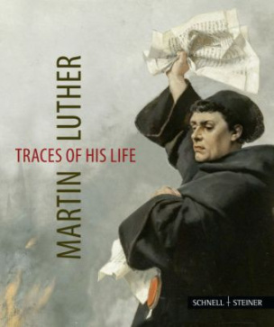 Martin Luther - Traces of his Life. Martin Luther - Lebensspuren, engl.