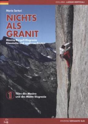 Nichts als Granit - Masino-Bergell-Disgrazia
