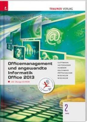 Officemanagement und angewandte Informatik 2 HAS Office 2013, m. Übungs-CD-ROM