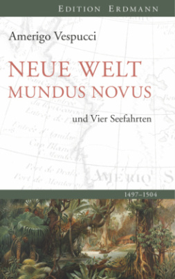 Neue Welt. Mundus Novus. Die vier Seefahrten