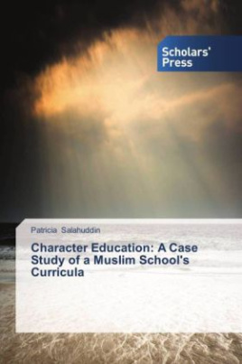 Character Education: A Case Study of a Muslim School's Curricula