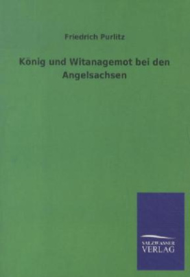 König und Witanagemot bei den Angelsachsen