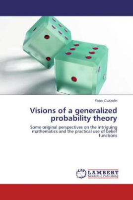 Visions of a generalized probability theory
