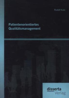 Patientenorientiertes Qualitätsmanagement