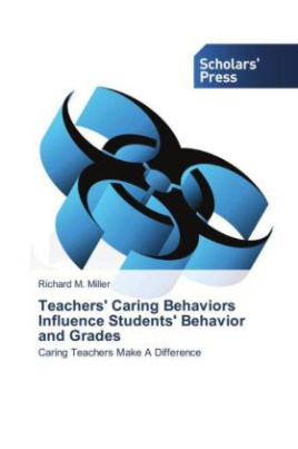 Teachers' Caring Behaviors Influence Students' Behavior and Grades