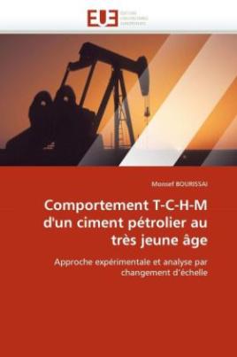Comportement T-C-H-M d'un ciment pétrolier au très jeune âge