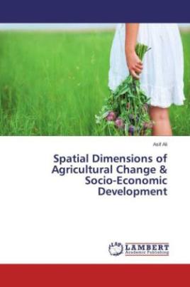 Spatial Dimensions of Agricultural Change & Socio-Economic Development