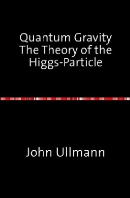 Quantum Gravity The Theory of the Higgs-Particle