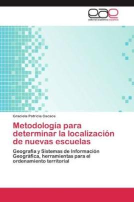 Metodología para determinar la localización de nuevas escuelas