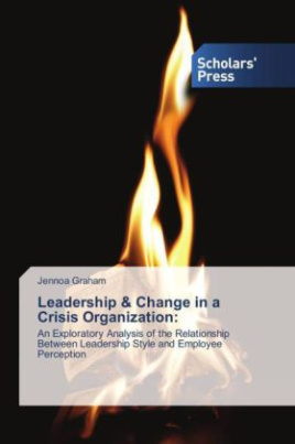 Leadership & Change in a Crisis Organization: