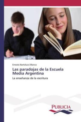 Las paradojas de la Escuela Media Argentina