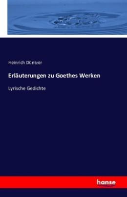 Erläuterungen zu Goethes Werken