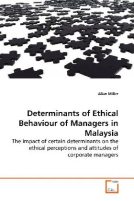 Determinants of Ethical Behaviour of Managers in Malaysia