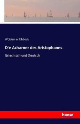 Die Acharner des Aristophanes