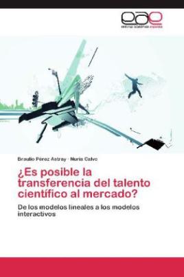 ¿Es posible la transferencia del talento científico al mercado?