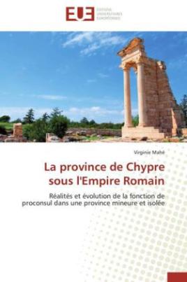 La province de Chypre sous l'Empire Romain