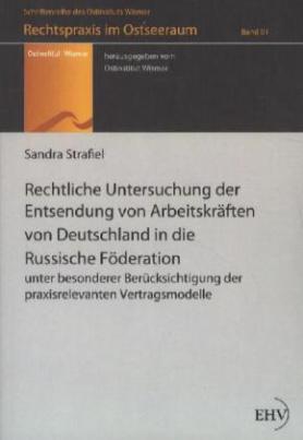 Rechtliche Untersuchung der Entsendung von Arbeitskräften von Deutschland in die Russische Föderation