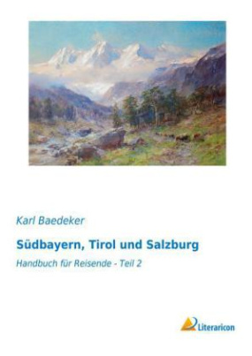 Südbayern, Tirol und Salzburg