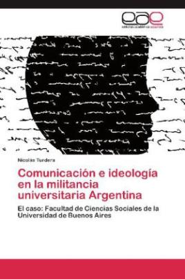 Comunicación e ideología en la militancia universitaria Argentina