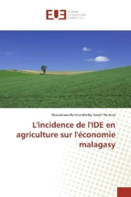 L'incidence de l'IDE en agriculture sur l'économie malagasy
