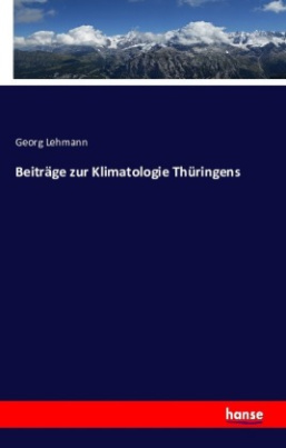 Beiträge zur Klimatologie Thüringens