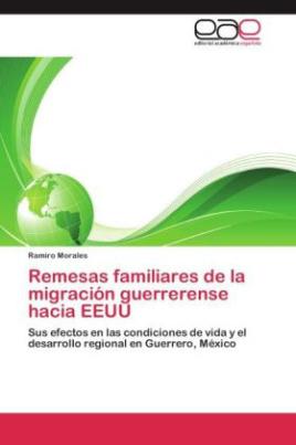 Remesas familiares de la migración guerrerense hacia EEUU