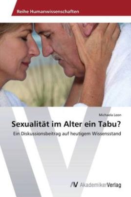 Sexualität im Alter ein Tabu?