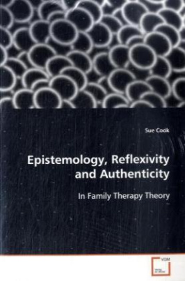 Epistemology, Reflexivity and Authenticity