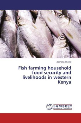 Fish farming household food security and livelihoods in western Kenya