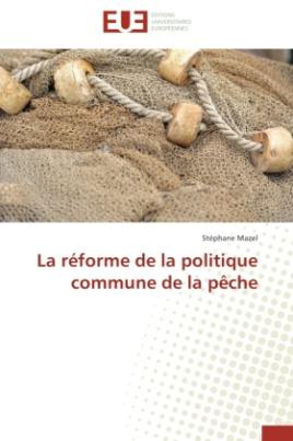 La réforme de la politique commune de la pêche