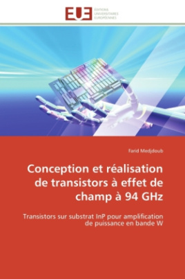 Conception et réalisation de transistors à effet de champ à 94 GHz
