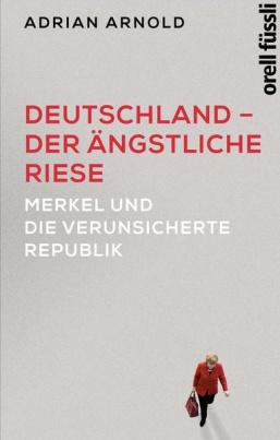 Deutschland - der ängstliche Riese