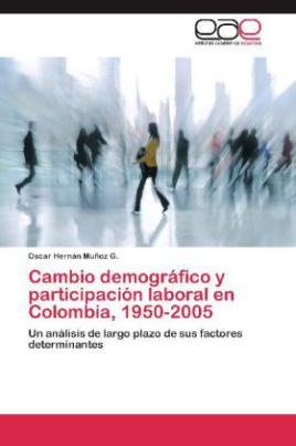 Cambio demográfico y participación laboral en Colombia, 1950-2005