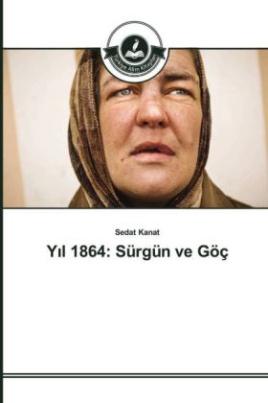 Y l 1864: Sürgün ve Göç