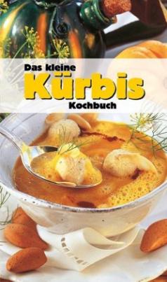 Das kleine Kürbis Kochbuch