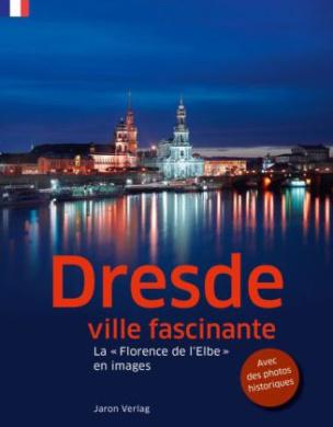Dresde, ville fascinante. Faszinierendes Dresden, französische Ausgabe