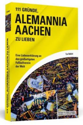 111 Gründe, Alemannia Aachen zu lieben