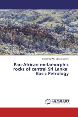 Pan-African metamorphic rocks of central Sri Lanka: Basic Petrology