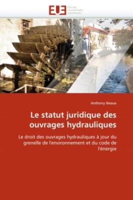 Le statut juridique des ouvrages hydrauliques