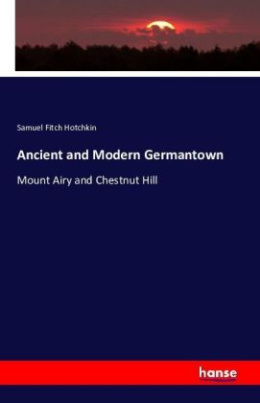 Ancient and Modern Germantown