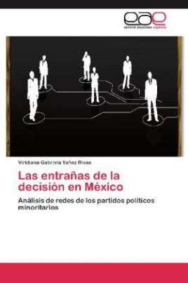 Las entrañas de la decisión en México