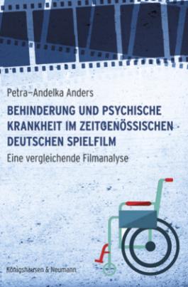 Behinderung und psychische Krankheit im zeitgenössischen deutschen Spielfilm