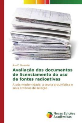 Avaliação dos documentos de licenciamento do uso de fontes radioativas