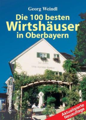 Die 100 besten Wirtshäuser in Oberbayern