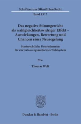 Das negative Stimmgewicht als wahlgleichheitswidriger Effekt - Auswirkungen, Bewertung und Chancen einer Neuregelung
