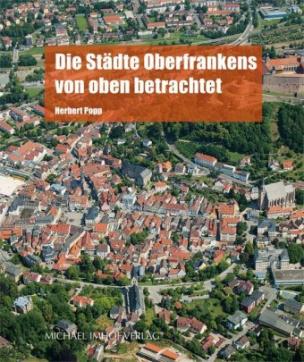 Die Städte Oberfrankens von oben betrachtet