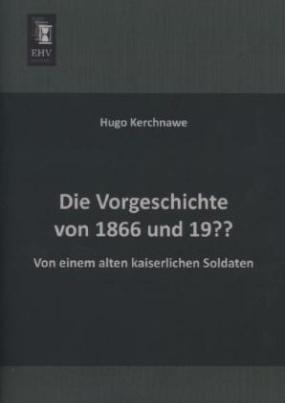 Die Vorgeschichte von 1866 und 19??