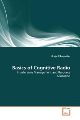 Basics of Cognitive Radio