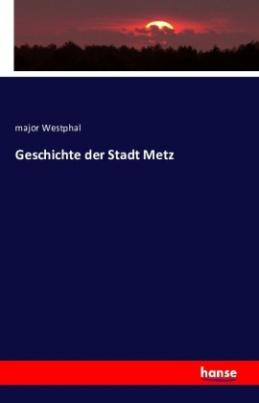 Geschichte der Stadt Metz